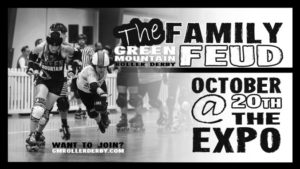 The Family Feud by Green Mountain Roller Derby - Champlain Valley Expo